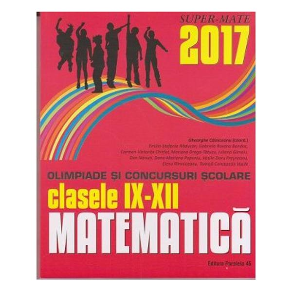 Culegerea de fa&539;&259; con&539;ine majoritatea problemelor date la concursurile de matematic&259; din România la clasele a IX-a a X-a a XI-a &537;i a XII-a în anul &537;colar 2016-2017 Enun&539;urile &537;i solu&539;iile au fost redactate cu grij&259; de unii dintre cei mai profesioni&537;ti &537;i pasiona&539;i profesori din &539;ar&259; care de-a lungul anilor au cizelat competen&539;ele matematice ale multor intelectuali cu care azi ne