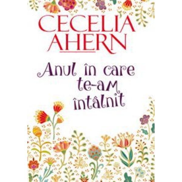 Anul in care te-am intalnitCâ&537;tig&259;tor alIrish Book Award for Most Popular Fiction noul roman al Ceceliei Ahern te absoarbe cu totul în paginile lui te pune serios pe gânduri &537;i î&539;i d&259;ruie&537;te o por&539;ie zdrav&259;n&259; de poft&259; de via&539;&259;p stylecolor 4d4d4d; margin 0in 0in