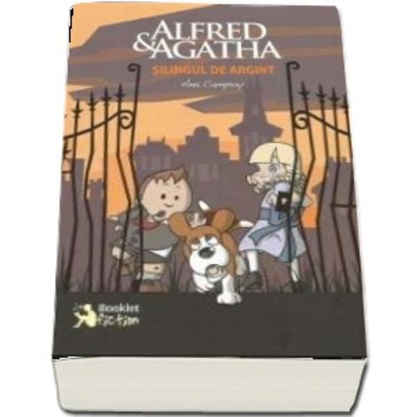 Alfred si Agatha 2- Silingul de argint