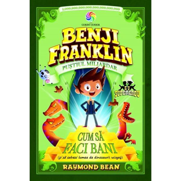 Benji Franklin volumul I Pustiul miliardar