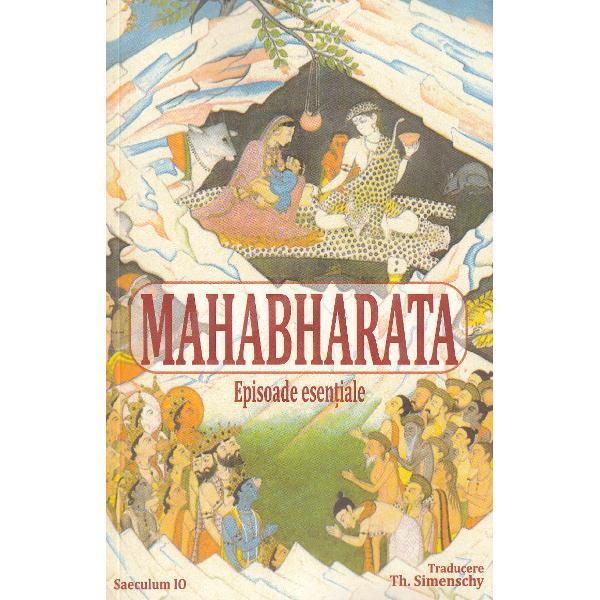 Desi Theofil Simenschy nu a reusit sa transpuna integral Mahabharata direct din sanscrita cum probabil va fi dorit el a talmacit doua episoade cu circulatie oarecum independenta de marele epos Bhagavadgita; Nala Damayanti si alte fragmente mai mici care atesta consubstantialitatea gandirii vechi indiene cu crestinismul Ni se releva astfel ca marile opere ale umanitatii izvorasc dintr-o gandire comuna esentiala care le aproprie in