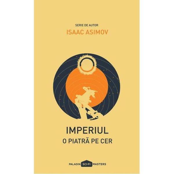 Chinezii spun c&259; orice drum începe cu primul pas Ceea ce nu mai spun chinezii dar o face Isaac Asimov este c&259; orice pas te poate duce într-o alt&259; lume A&351;a p&259;&355;e&351;te &351;i Joseph Schwartz care p&259;&351;ind peste o p&259;pu&351;&259; intr&259; într-o alt&259; lume apar&355;inând unui imperiu galactic dar pe aceea&351;i planet&259; P&259;mânt Aceasta a ajuns s&259; fie doar o piatr&259; pe cer o