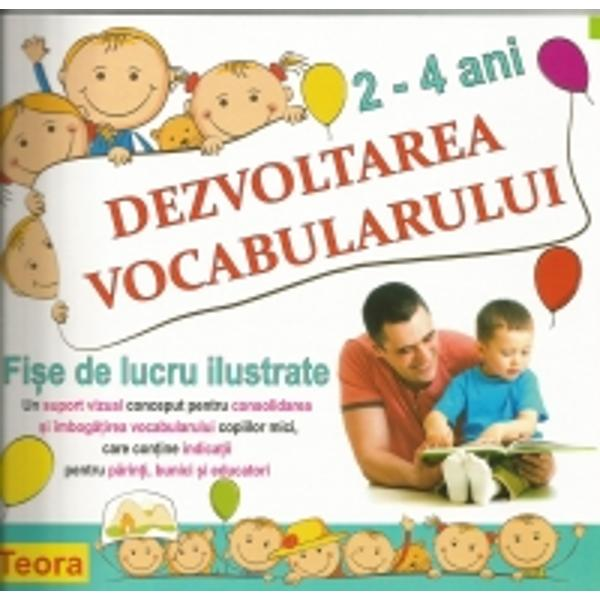Un suport vizual conceput pentru consolidarea si imbogatirea vocabularului copiiilor mici care contine indicatii pentru parinti bunici si educatori