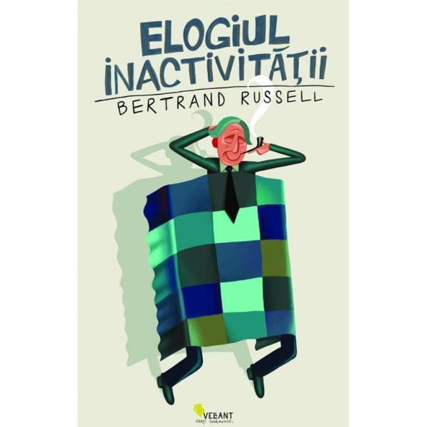 Elogiul inactivitatii