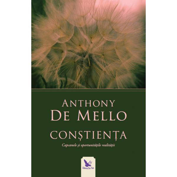 În inima mesajului spiritual al lui Anthony de Mello se afl&259; con&537;tien&539;a Combinând spiritualitate cre&537;tin&259; parabole budiste exerci&539;ii de respira&539;ie hinduse &537;i profunde observa&539;ii psihologice cuvintele de speran&539;&259; ale autorului se împlinesc într-o sintez&259; armonioas&259; în cartea Con&537;tien&539;aÎn eseuri scurte numai bune