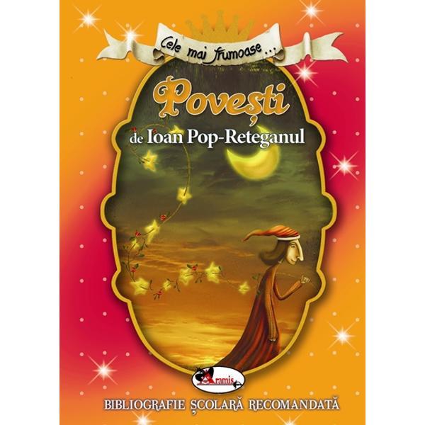 Cele mai frumoase - Povesti de Ioan Pop-Reteganu