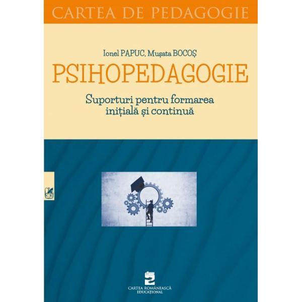 Psihopedagogie Suporturi pentru formarea initiala si continua