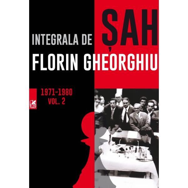 Integrala de sah Florin Gheorghiu volumul II