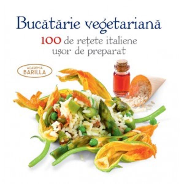 Vegetalele &537;i plantele aromatice s&259;lbatice sau cultivate legumele cerealele fructele &537;i produsele p&259;durii ciuperci trufe &537;i chiar flori toate aceste ingrediente sunt inima buc&259;t&259;riei italiene Ast&259;zi când un num&259;r tot mai mare de persoane se îndreapt&259; c&259;tre dietele vegetariene aceast&259; carte devine indispensabil&259; în buc&259;t&259;rie 100 de re&539;ete minunate savuroase &537;i