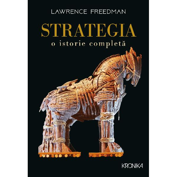 &206;n Strategia O istorie complet&259; Lawrence Freedman imortalizeaz&259; lunga istorie a g&226;ndirii strategice &238;ntr-o relatare consistent&259; &537;i profund&259; a modului &238;n care aceasta a ajuns s&259; influen&355;eze fiecare aspect al vie&539;ii noastre&206;n inima strategiei se afl&259; &238;ntrebarea dac&259; este posibil s&259; ne manipul&259;m &537;i s&259; ne model&259;m mediul mai degrab&259; dec&226;t s&259; devenim victimele for&539;elor