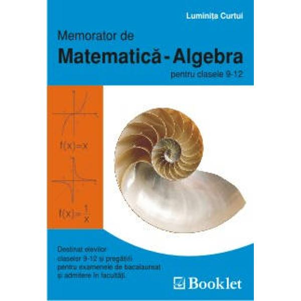 Matematica - Algebra este un ghid util elevilor de nivel liceal atat pentru realizarea temelor si a activitatilor zilnice de la clasa cat si pentru pregatirea examenului de bacalaureat Lucrarea contine o sinteza a notiunilor teoretice definitii si formule de matematica si datorita formatului este un instrument de lucru extrem de practic
