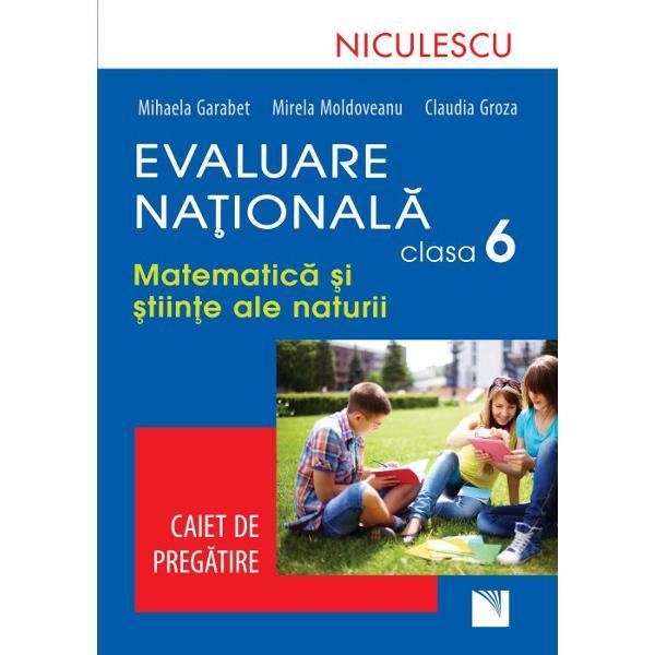 Evaluare nationala clasa a VI a matematica si stiinte ale naturii Caiet de pregatire