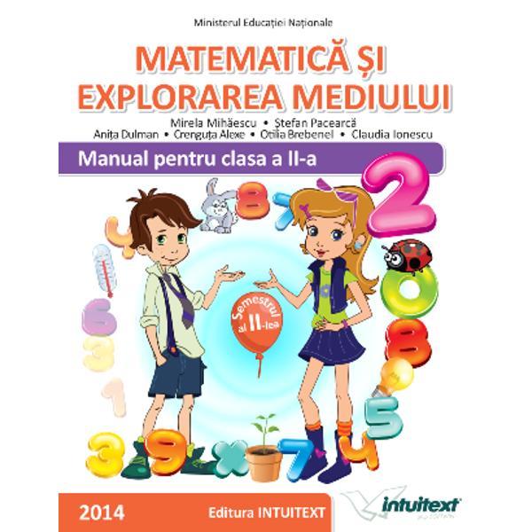 Manualul de Matematic&259; &351;i explorarea mediului pentru clasa a II-a integreaz&259; într-o manier&259; inovatoare &537;i creativ&259; con&539;inuturile matematice &537;i pe cele specifice &537;tiin&539;elor naturii dinprograma &537;colar&259;Manualul este alcatuit dindou&259; volume74 de pagini fiecare structurate