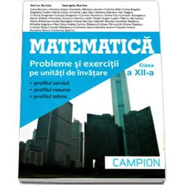 Matematica M2 clasa a XII a Probleme si exercitii pe unitati de invatareCulegerea de probleme Matematica pentru clasa a XI-a face parte dintr-o serie de patru lucrari care urmareste ascendent cunostintele de matematica pe care elevul le primeste intr-un ciclu complet de patru aniLucrarea este elaborata pe baza programei scolare orientata pe formarea