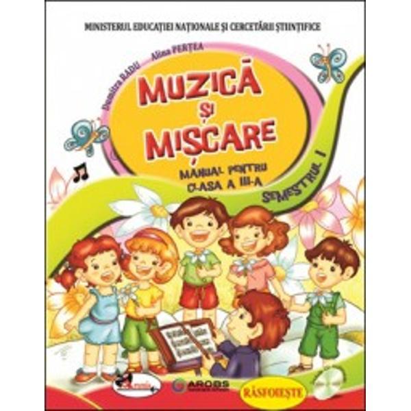 Manualul de MUZICA SI MISCARE CLASA A III-a aprobat prin OMECS 305212012016 abordeaza interdisciplinar toate continuturile din programa si toate sugestiile pentru repertoriul de cantece dansuri si auditii Astfel elevii invata sa cante corect afla legatura intre text si melodie descopera ce sunt timbrul si ritmul muzical invata sa confectioneze jucarii muzicale cu ajutorul carora sa acompanieze cantecele invatate si interpretate in