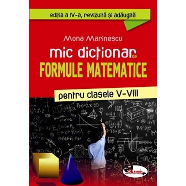 Mic dictionar de formule matematice pentru clasele V-VIII editia a IV a