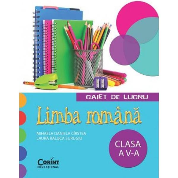 Limba român&259; Caiet de lucru pentru clasa a V-a este un instrument de lucru foarte util atât în activitatea de la clas&259; cât &351;i în cadrul preg&259;tirii individuale a elevilorCaietul are o structur&259; unitar&259; fiecare capitol fiind compus dintr-o succint&259; dar relevant&259; parte teoretic&259; &351;i dintr-o serie de exerci&355;ii complexe diversificate al c&259;ror scop este acela de a actualiza