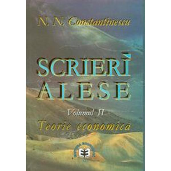 Scrieri alese Teorie economica volumul II