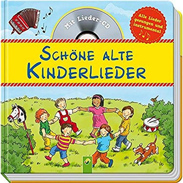 Schne alte Kinderlieder Mit Lieder-CD Alle Lieder gesungen und instrumental