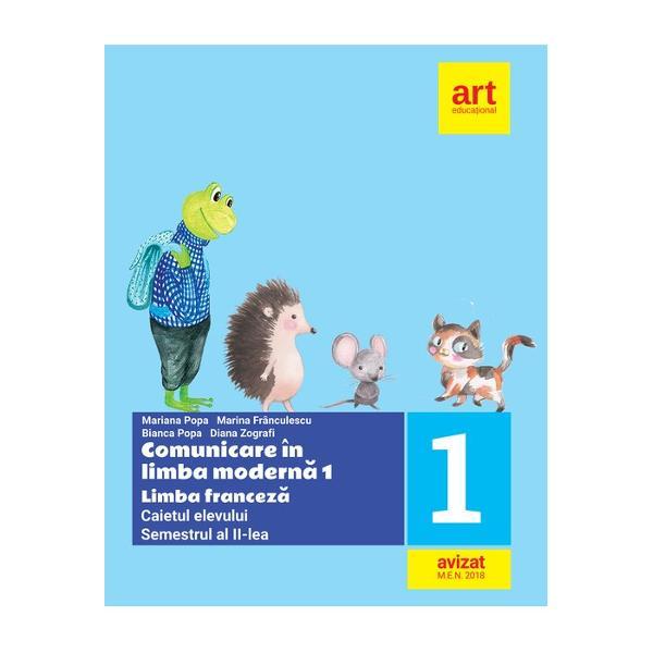 Caiet de limba franceza clasa I semestrul II editia 2018