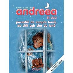 Descoper&259; 6 dintre cele mai frumoase povestiri cu Andreea Andrei &537;i pozna&537;ul lor c&259;&539;el Luli încânt&259;tor ilustrate de Marcel Marlier Cite&537;te-le înainte de culcare &537;i vei visa frumosspan