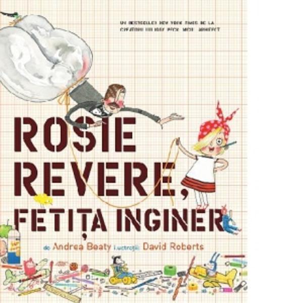 Rosie Revere fetita inginer