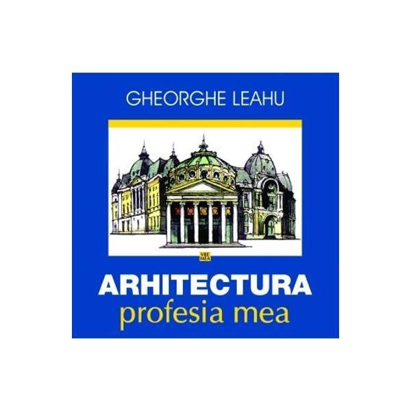 ARHITECTURA – PROFESIA MEA este un eseu închinat acestei splendide meserii acestei uria&351;e activit&259;&355;i creatoare de case palate catedrale monumente &351;i ora&351;e pe care arhitec&355;ii &351;i constructorii au conceput-o &351;i au l&259;sat-o mo&351;tenire pretutindeni pe întinsul p&259;mântuluiCartea se adreseaz&259; în primul rând