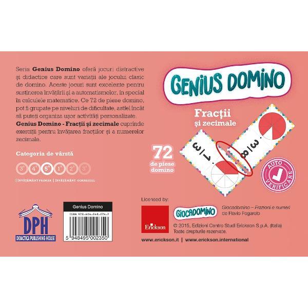 Seria Genius Domino ofer&259; jocuri distractive &537;i didactice care sunt varia&539;ii ale jocului clasic de domino Aceste jocuri sunt excelente pentru sus&539;inerea &238;nv&259;&539;&259;rii &537;i a automatismelor &238;n special &238;n calculele matematice Cele 72 de piese domino pot fi grupate pe niveluri de dificultate astfel &238;nc&226;t s&259; pute&539;i organiza u&537;or activit&259;&539;i personalizateGenius Domino - Frac&539;ii &537;i zecimale cuprinde