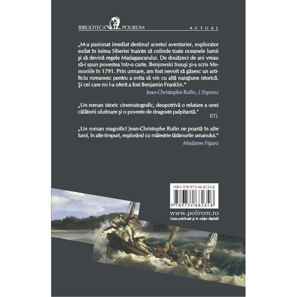 Traducere din limba francez&259; de Cristian Fula&351;Un tîn&259;r nobil european contemporan cu Voltaire &351;i Casanova ajunge în Siberia &351;i apoi în China Fran&355;a &351;i SUA dar &351;i în alte locuri din jurul lumii devenind în cele din urm&259; regale Madagascarului Sub pana lui Jean-Christophe Rufin aceast&259; istorie real&259; cap&259;t&259; amploarea &351;i &351;armul unei pove&351;ti orientale dintre