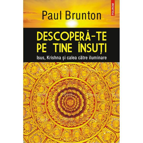 Autorul bestsellerurilor India secret&259; &351;i C&259;rarea secret&259;Paul Brunton ne înva&355;&259; s&259; ne g&259;sim centrul spiritual îmbinînd înv&259;&355;&259;turile a dou&259; mari personalit&259;&355;i religioase Isus &351;i Krishna El sus&355;ine c&259; religia înseamn&259; de fapt stabilirea unei comunic&259;ri cu divinitatea &351;i ne arat&259; cum putem s&259; ne transform&259;m