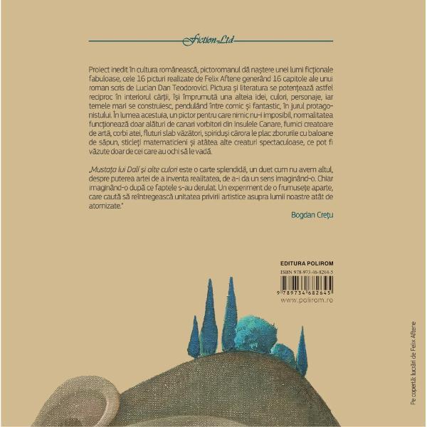 Prefa&355;&259; de Bogdan Cre&355;uProiect inedit în cultura româneasc&259; pictoromanul d&259; na&537;tere unei lumi fic&355;ionale fabuloase cele 16 picturi realizate de Felix Aftene generînd 16 capitole ale unui roman scris de Lucian Dan Teodorovici Pictura &537;i literatura se poten&355;eaz&259; astfel reciproc în interiorul c&259;r&355;ii î&537;i împrumut&259; una alteia idei culori personaje iar temele mari se