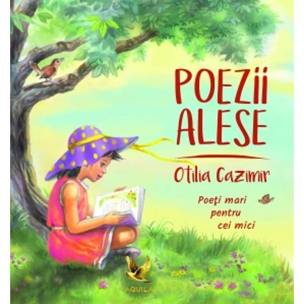 Seria Poe&539;i mari pentru cei mici este o serie prin care ne propunem s&259; aducem mai aproape de copii poezia româneasc&259; într-un mod care nu a fost realizat a&537;a cum trebuie pân&259; acum prin volume care s&259; cuprind&259; texte valoroase &537;i ilustra&539;ii deosebite realizate în condi&539;ii grafice excep&539;ionale &537;i care s&259; transmit&259; o atmosfer&259; cald&259; &537;i pozitiv&259; Am început cu Otilia