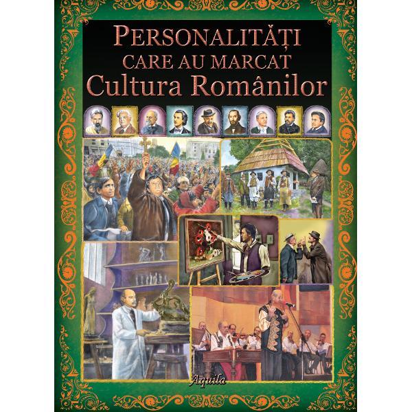 Personalit&259;&355;i care au marcat cultura românilor aduce în aten&355;ia cititorilor o selec&355;ie de nume esen&355;iale pentru cultura româneasc&259; &351;i prezint&259; oameni ale c&259;ror idei gânduri sau ac&355;iuni au schimbat via&355;a cultural&259; autohton&259; În aceast&259; lucrare ve&355;i descoperi   89 de personalit&259;&355;i importante care au contribuit la progresul civiliza&355;iei