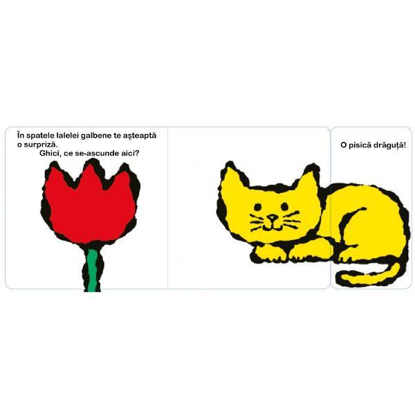 """""""Ghici ce se ascunde aici – Flori"""" - o c&259;rticic&259; cu pagini cartonate care îi va încânta pe copiii cu vârsta peste 1 an &537;i le va stimula curiozitatea În aceast&259; carte plin&259; de surprize florile se transform&259; în animale odat&259; cu ridicarea clapetei Florile cunoscute devin imagini surprinz&259;toare cu ajutorul vie&539;uitoarelor Copiii sunt încuraja&539;i s&259;"""